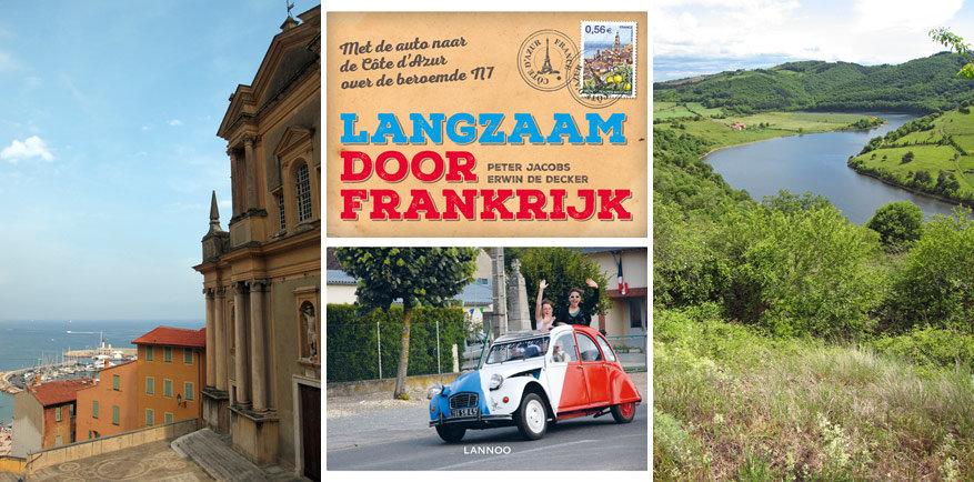 Het boek Langzaam door Frankrijk laat je bekende en minder bekende plekjes langs de N7 ontdekken.